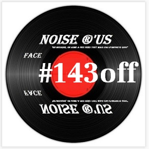 Noise R Us  #143 off !